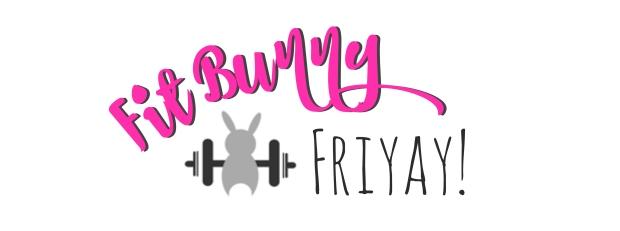 Fit Bunny Friyay.jpg